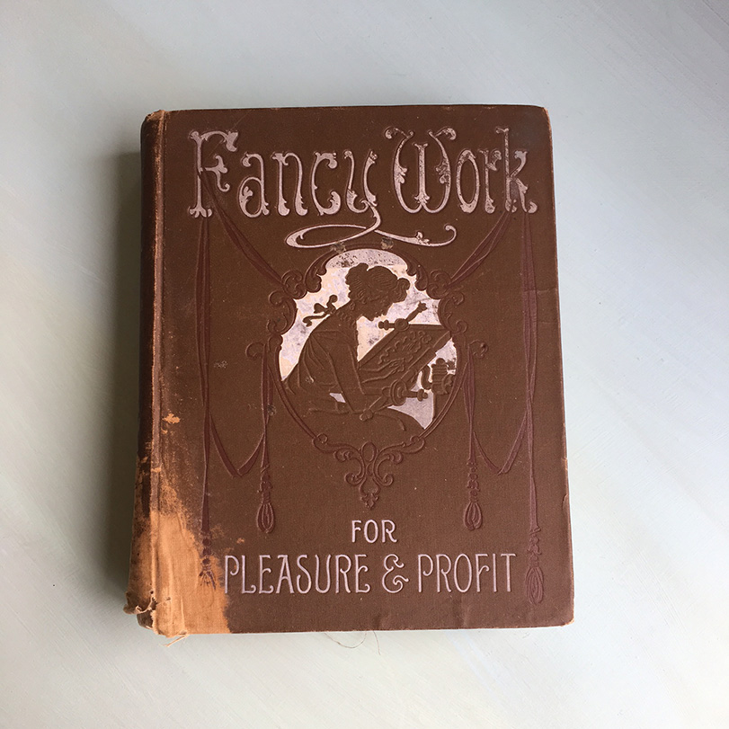 The cover of Fancy Work for Pleasure & Profit. Photo by Elizabeth Prose.