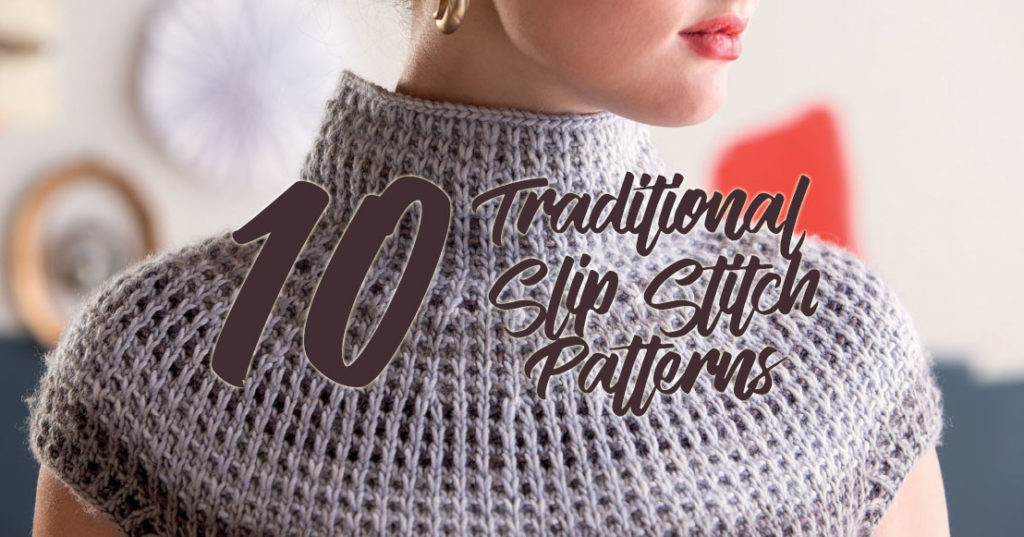 <em>The Art of Slip-Stitch Knitting</em>: 10 Traditional Slip-Stitch Patterns