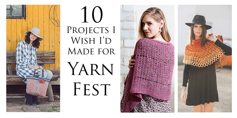 WWDD: 10 Projects I Wish I'd Made for Yarn Fest