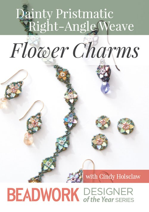 Add Dainty Prismatic Right-Angle Weave Flower Charms with Cindy Holsclaw to your beadweaving resolutions