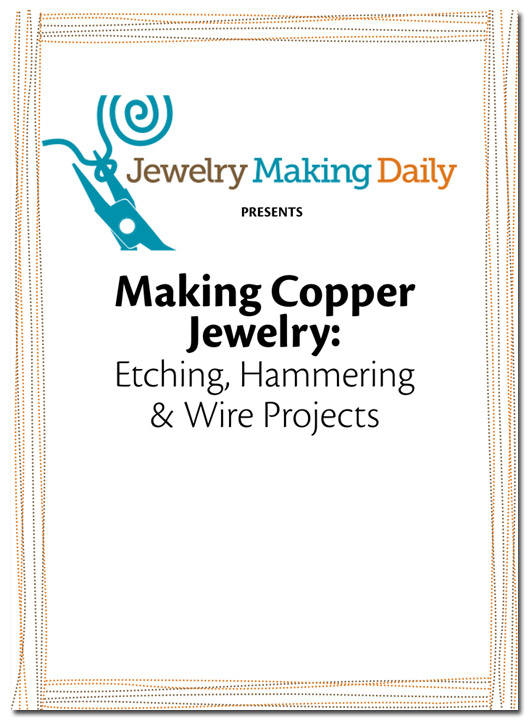 Learn how to make copper jewelry like a pro in this FREE eBook.