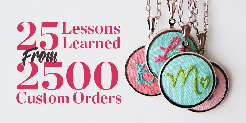 <em>Business Saturday:</em> 25 Lessons Learned from Filling 2500 Custom Orders