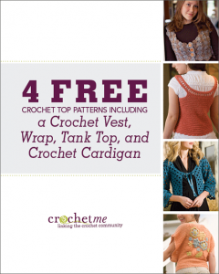 The 4 Free Crochet Top Patterns eBook features 4 free crochet patterns for all skill levels.