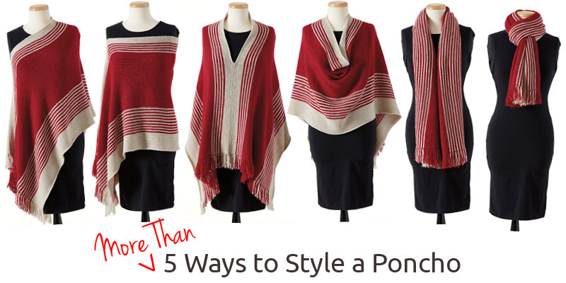 More Than 5 Ways to Style a Poncho