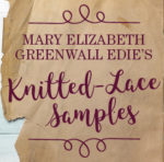 Mary Elizabeth Greenwall Edie's Knitted-Lace Samples