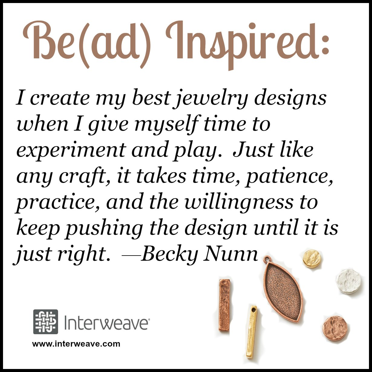 I create my best jewelry designs when I give myself time to experiment and play.  Just like any craft, it takes time, patience, practice, and the willingness to keep pushing the design until it is just right.