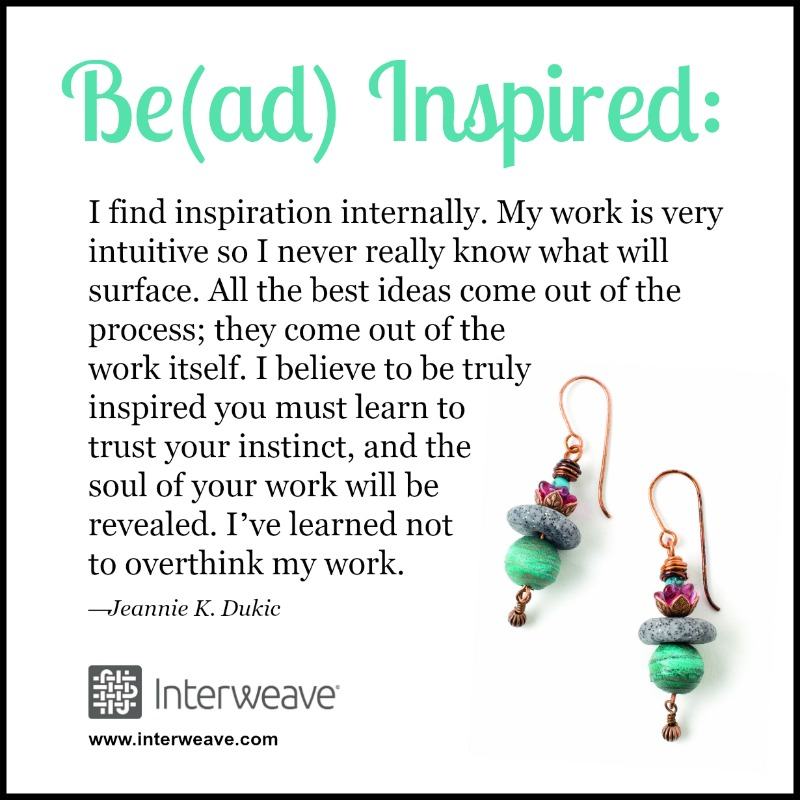 Bead Inspired: Jeannie K. Dukic shares how she channels her inspiration. And where she finds it and brings it forward into successful designs.