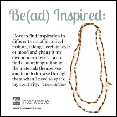 Bead Inspired: Megan Milliken Brings a Taste of Historic Fashion to her Beadwork