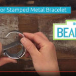 BeadWise: Easy Shaping Technique for Stamped Metal Bracelet