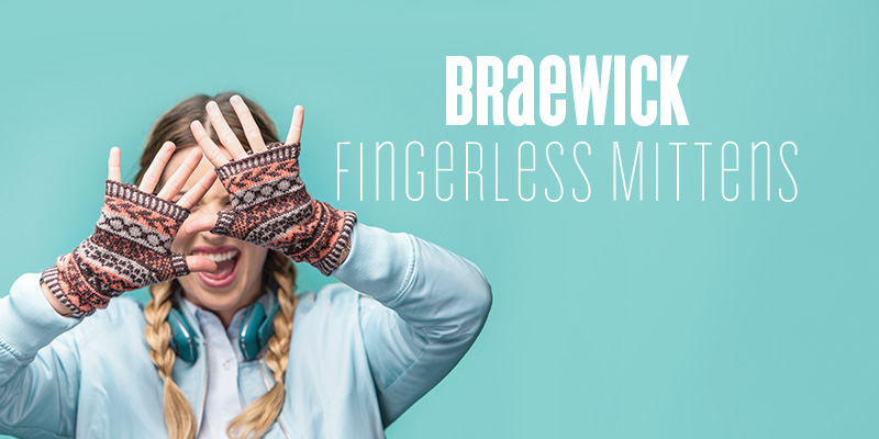 Pattern of the Week: Braewick Fingerless Mittens, a Winter Must-Have
