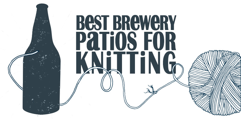 The Best Places for Knitting in Public, Brewery Patio Edition