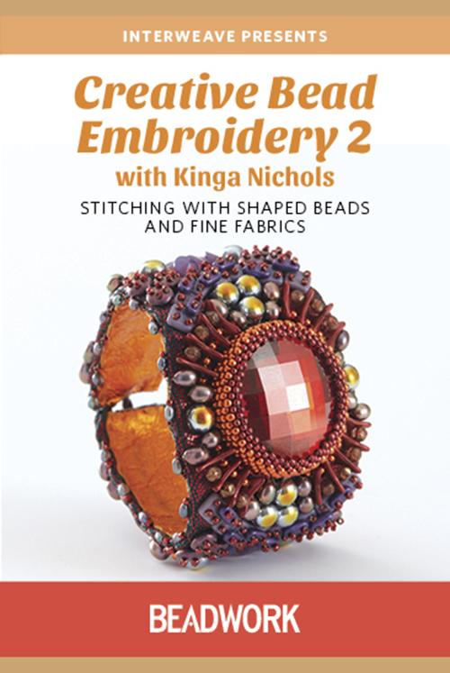 Creative Bead Embroidery 1 and 2 with Kinga Nichols