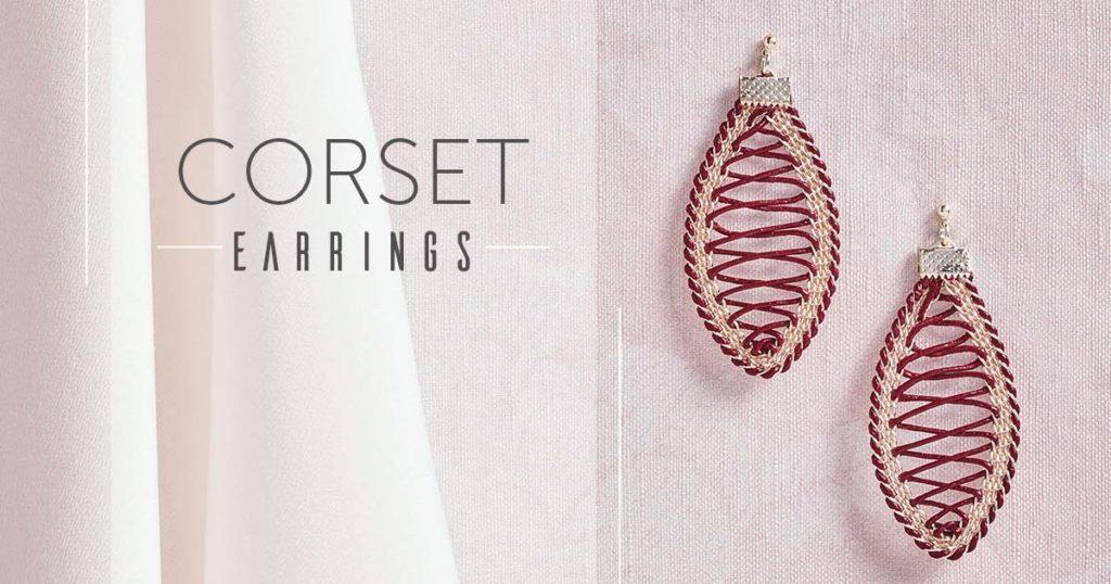<i>Kumihimo Wirework Made Easy:<i> Corset Earrings