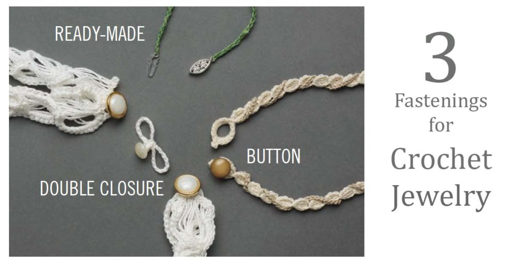 3 Fastenings for Crochet Jewelry