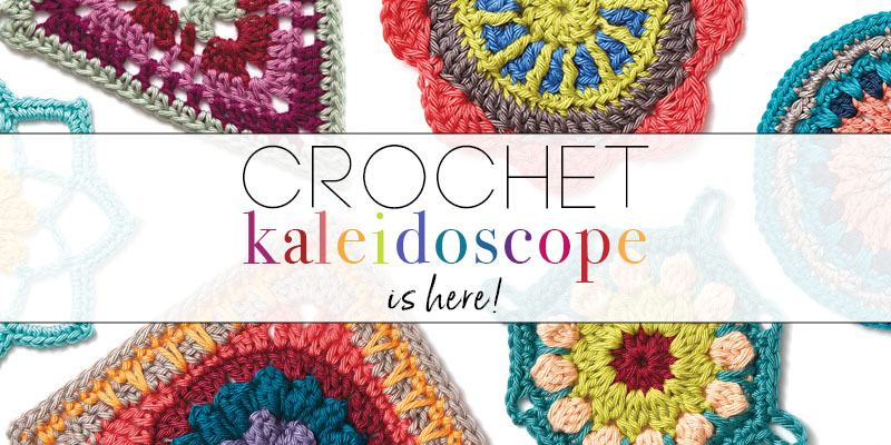 Color Us Excited, <em>Crochet Kaleidoscope</em> is Finally Here!