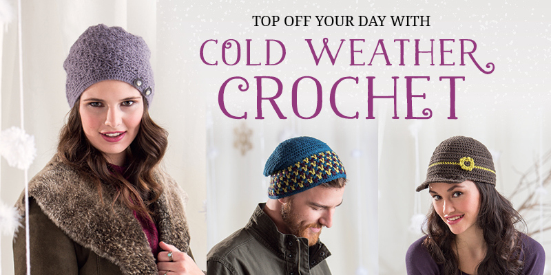 Top Off Your Day with Cold Weather Crochet