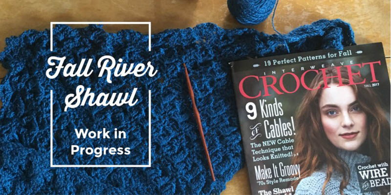 Work in Progress: 3 Reasons to Love the Fall River Shawl!