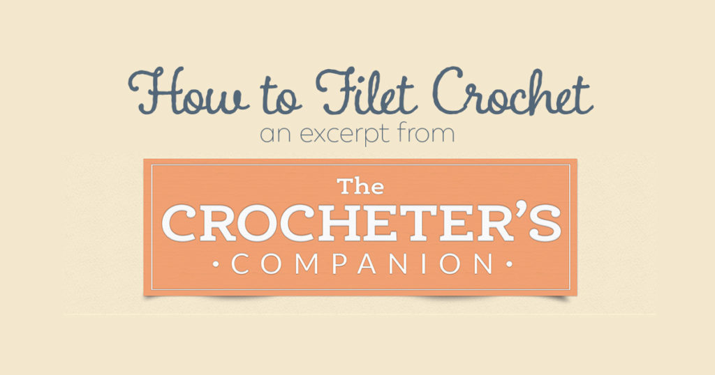 How to Filet Crochet with an Excerpt from <em>Crocheter's Companion</em>