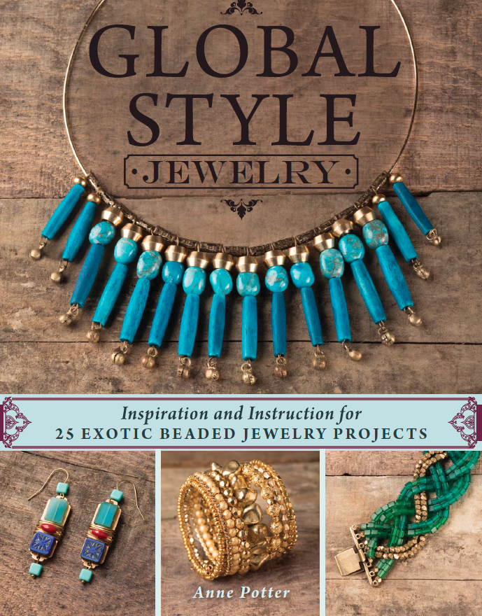 Global Style Jewelry by Anne Potter, jewelry making, beading, travel, color