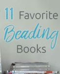 Top 11 Favorite Beading Books of Interweave Editors