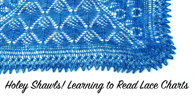 Holey Shawls! Learning to Read Lace Charts
