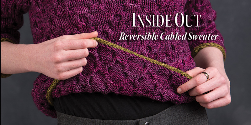Inside Out—A Unique Reversible Cabled Sweater