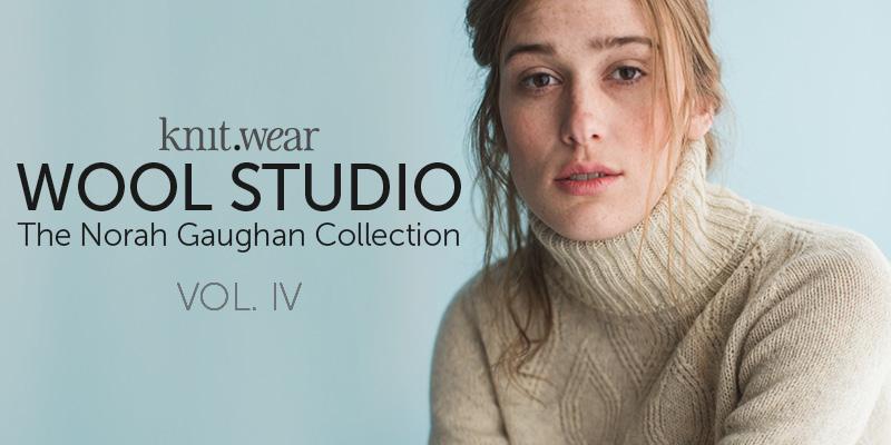 <em>knit.wear Wool Studio</em> Vol. IV: <em>The Norah Gaughan Collection</em>