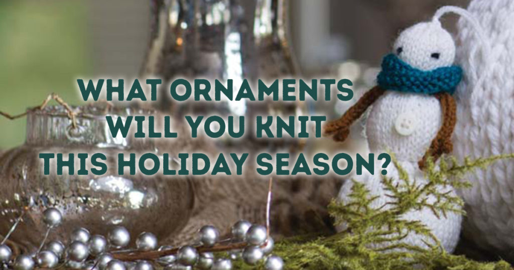 fd3849bab It s Not Too Early to Think About Knitted Ornaments
