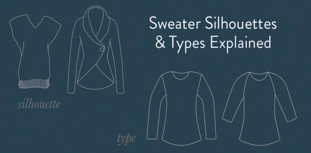 <em>The Knitter's Dictionary:</em> Sweater Silhouettes & Types