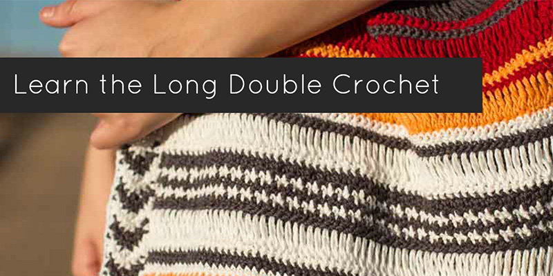 How to Work the Long Double Crochet Stitch