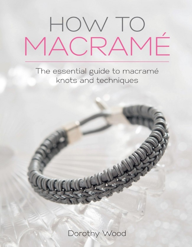 How To Macramé by Dorothy Wood