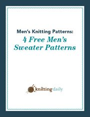 Grab your FREE copy of these 4 men's sweater patterns.