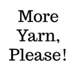 Back to Basics: More Yarn Please!
