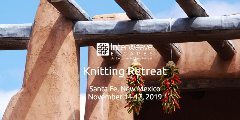 Join Interweave Escapes in Santa Fe, New Mexico November 14-17, 2019 with Instructors Norah Gaughan and Amy Detjen