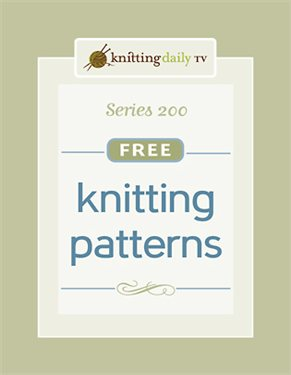Grab your copy of all knitting patterns, tips, and yarn information from Knitting Daily TV Series 200 including fixing knitting mistakes and more!