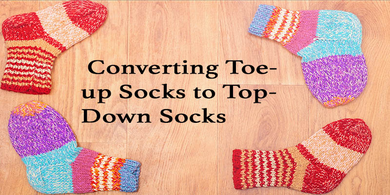 Convert Socks Toe Up To Top Down