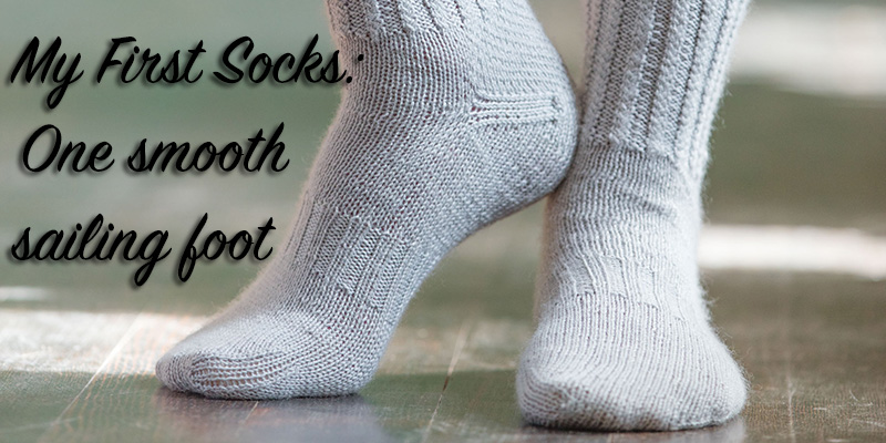 My First Pair of Socks: One Smooth-Sailing Foot