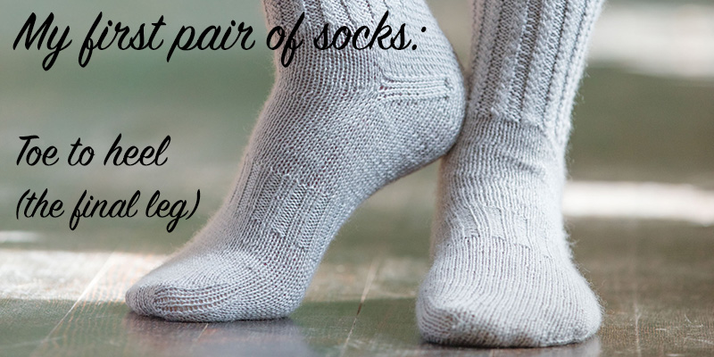 My First Pair of Socks: Toe to Heel (the final leg of my sock journey)