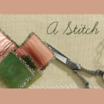 A Stitch in Time: The Buttonhole Stitch and Blanket Stitch