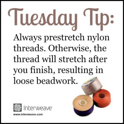 Thread Help: Always prestretch nylon thread to prevent stretching. Otherwise you'll wind up with loose beadwork.