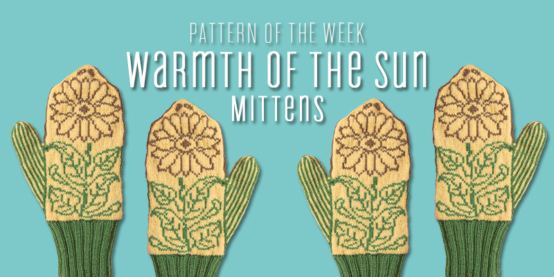 Pattern of the Week: I'm Smitten with these Warmth of the Sun Mittens!