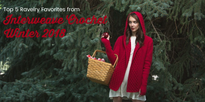Top 5 Ravelry Favorites from <em>Interweave Crochet</em> Winter 2018