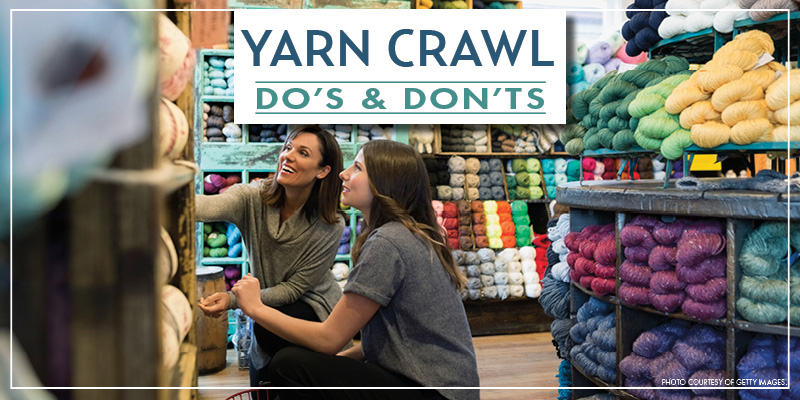 Behold the Yarn Crawl: Dos and Don'ts