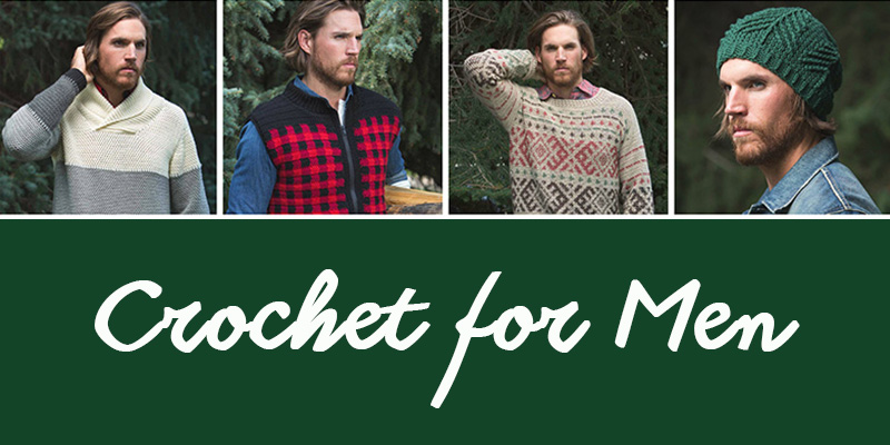 Crochet for Men! 4 Projects You've Been Waiting For