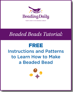 Learn how to make beaded beads like a pro in this exclusive free beading ebook.