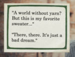 Where Would We Be Without Yarn?