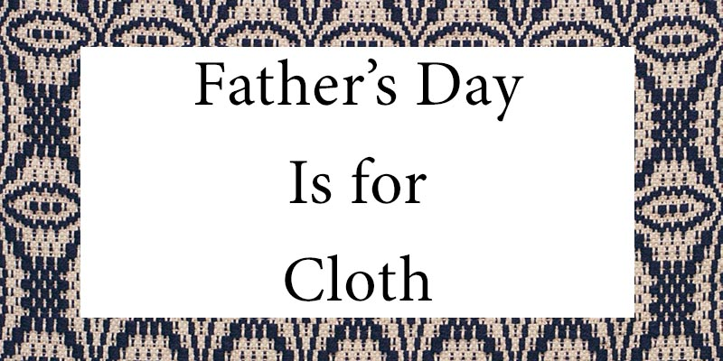 Father's Day Is for Cloth