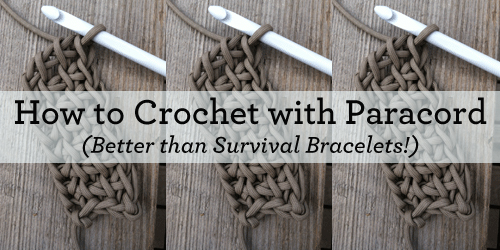 How to make crochet paracord projects and why you should.
