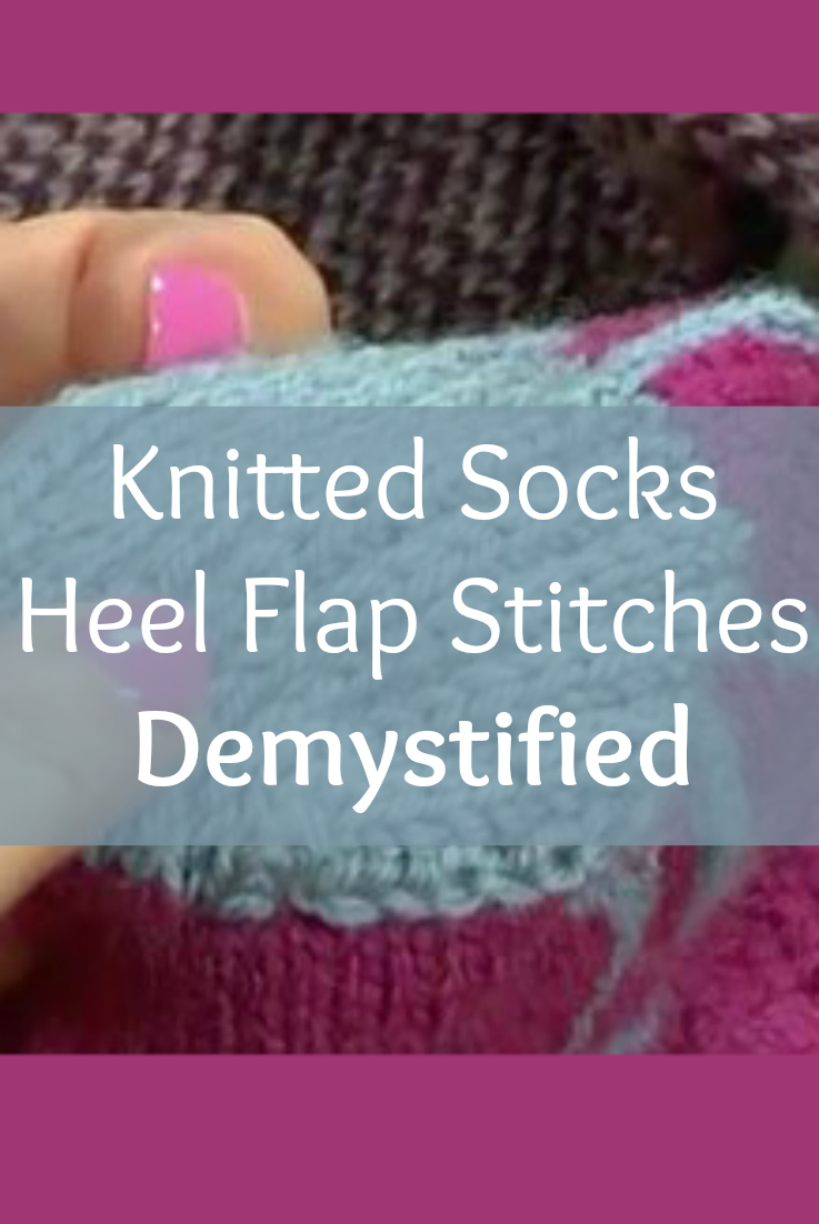 Knitted socks heel flat knitting stitches are demystified in this exclusive and helpful blog from Knitting Daily.