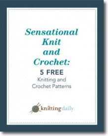 The 5 Free Knitting and Crochet Patterns ebook, is free and comes with 5 easy patterns for those of all knitting and crochet skill levels.